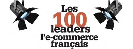 Les 100 leaders de l'e-commerce français | Actualité de l'E-COMMERCE et du M-COMMERCE | Scoop.it
