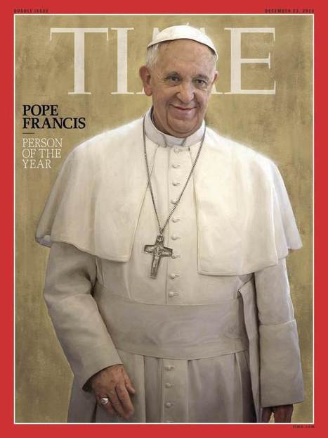 Why We Chose Pope Francis as Person of the Year 2013 | Digital-News on Scoop.it today | Scoop.it