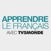 Apprendre le français avec TV5MONDE | Recursos TIC para la enseñanza del inglés | Scoop.it