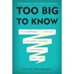 To Know, but Not Understand: David Weinberger on Science and Big Data at Farnam Street | Infotention | Scoop.it