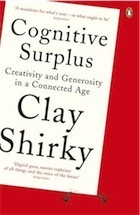 Cognitive Surplus by Clay Shirky – review | AJCann | Scoop.it