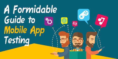 A Formidable Guide to Mobile App Testing | Technology and Gadgets latest news | Scoop.it