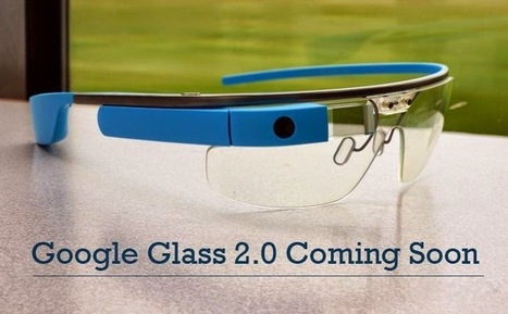 Google Glass 2.0 Coming Soon, says Italian Luxottica Eyewear Company | GooglePlus Expertise | Scoop.it