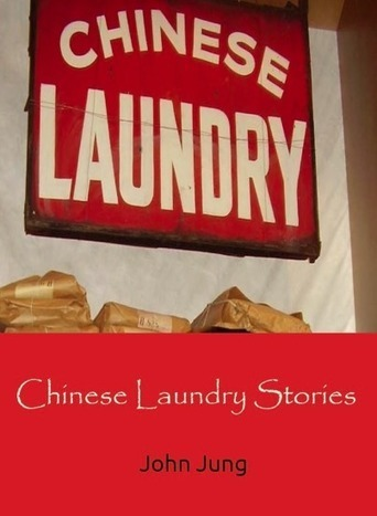 Chinese Laundry Stories | Chinese American history | Scoop.it
