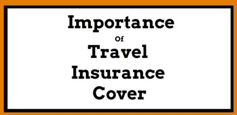 How Foreign Travel Health Insurance Policy Can Make Your Trip Safe | Social Networking | Scoop.it