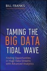 Taming The Big Data Tidal Wave: Finding Opportunities in Huge Data Streams with Advanced Analytics | KurzweilAI | leapmind | Scoop.it