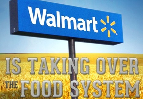 How Walmart is Taking Over the Food System | EcoWatch | Scoop.it