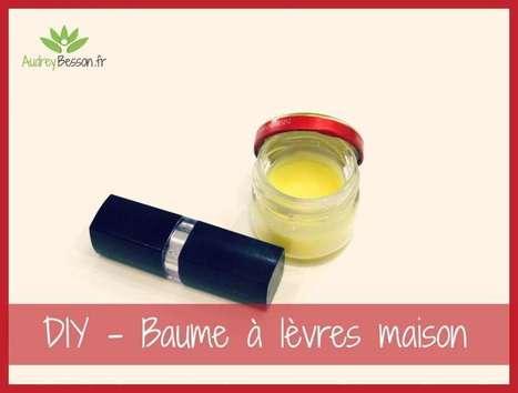 DIY- Baume à lèvres maison | Détente et bien être | Scoop.it