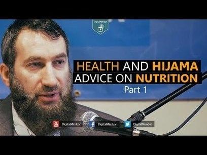 Health and Hijama | Part 1 | Advice on Nutrition - Ustadh Ramiz Ibrahim | Health And Fitness | Scoop.it
