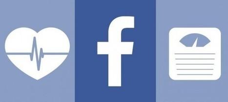 Facebook : Bientôt leader dans la e-santé ? - WebLife   Patrick Fornas   Scoop.it