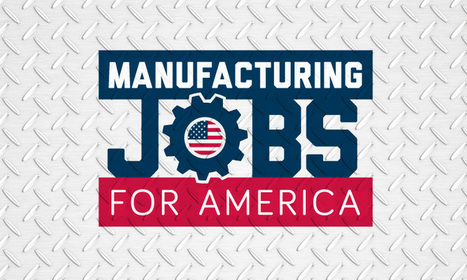 Tracking The 'Manufacturing Jobs For America' Campaign | Manufacturing In the USA Today | Scoop.it