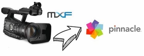 How to Convert MXF files to Pinnacle Studio for Editing? - MXF Video Converter Tutorial | MXF CONVERTER | Scoop.it