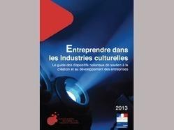 """Publication du guide """"Entreprendre dans les industries culturelles : le guide des dispositifs nationaux de soutien à la création et au développement des entreprises"""" / Actualités / Industries cultu...   Les (nouvelles) sources de financement pour la culture   Scoop.it"""