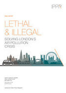 Lethal and illegal: Solving London's air pollution crisis: IPPR | Urban Studies | Scoop.it