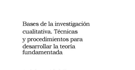 Strauss, A. & Corbín, J. (2002). Bases de la investigaciín cualitativa.pdf | Curriculum, Tecnología y algo más | Scoop.it