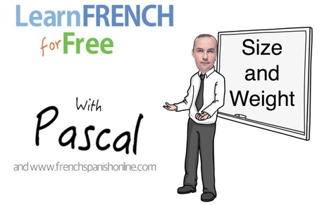Size and Weight in French | Learn French online | Scoop.it
