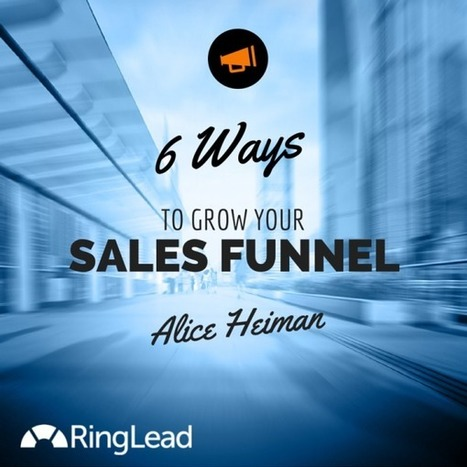 6 Ways To Grow Your Sales Funnel | Sales & Marketing Process | Scoop.it