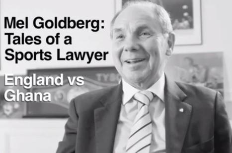 The man behind the England v Ghana football match - video interview Mel Goldberg - LawInSport | Sports UK | Scoop.it