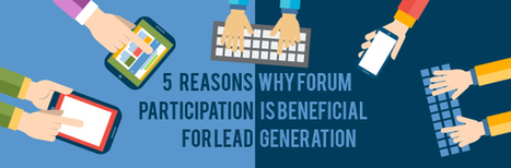 5 Reasons Why Forum Participation is Beneficial for Lead Generation | Lead Generation and Appointment Setting | Scoop.it