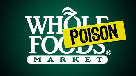Whole Foods CAUGHT LYING to customers about its support for Monsanto-pushed GMO fake labeling bill in the U.S. Senate | Liberty Revolution | Scoop.it