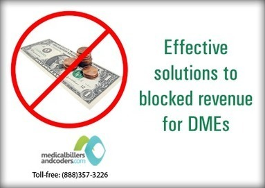 Effective Solutions to Blocked Revenue for DMEs | Medical Billing Services | Scoop.it