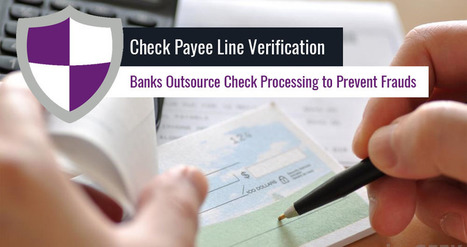 Check Payee Line Verification; Banks Outsource Check Processing to Prevent Frauds | BPO Services | Scoop.it