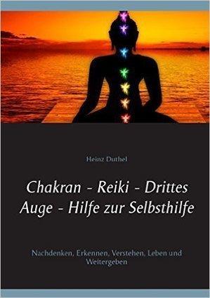 Chakran – Reiki – Drittes Auge – Hilfe zur Selbsthilfe: Nachdenken, Erkennen, Verstehen, Leben und Weitergeben | Book Bestseller | Scoop.it