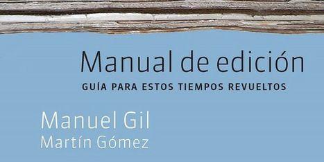Manual de edición. Guía para estos tiempos revueltos | Libro electrónico y edición digital | Scoop.it