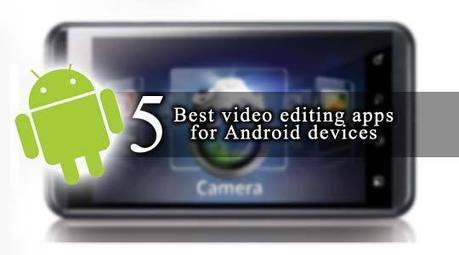 Top best 5 android video editor apps - best5stars | VIDEO Creating, Editing | Scoop.it