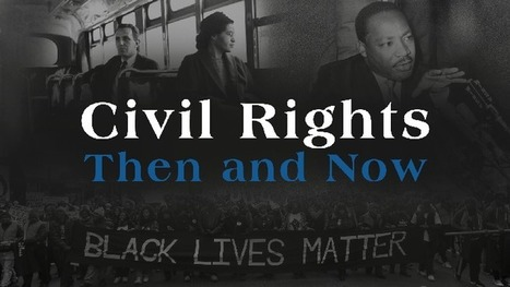 Civil Rights: Then and Now | Beyond the Stacks | Scoop.it