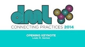 DML2014: Connecting Practices - YouTube | Pedagogy and technology of online learning | Scoop.it