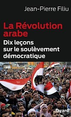 "Jean-Pierre Filiu, ""La Révolution arabe"" | Égypt-actus | Scoop.it"