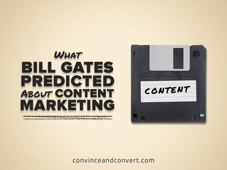 What Bill Gates Predicted About Content Marketing | The Perfect Storm Team | Scoop.it