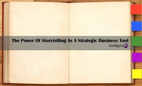 The Power Of Storytelling As A Strategic Business Tool | Irresistible Content | Scoop.it