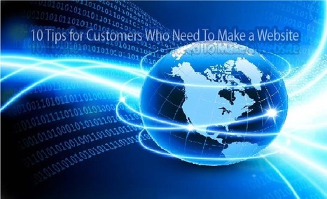 10 Tips for Customers Who Need To Make a Website | Services | Scoop.it