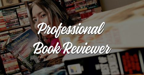 Highly Effective Tips on How to Become a Professional Book Reviewer | Writing and Journalling | Scoop.it