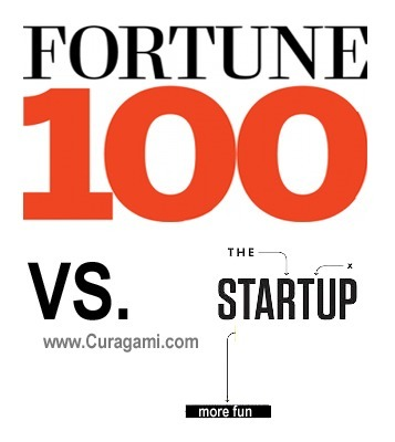 Startups Vs. Fortune 100: Keep Thinking Like a Startup | Startup Revolution | Scoop.it