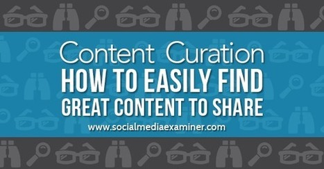 Content Curation: How to Easily Find Great Content to Share | open education | Scoop.it