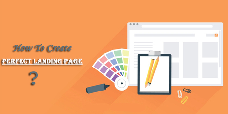 How to Create Perfect Landing Pages That Convert Users. | Companies Web Design | Scoop.it