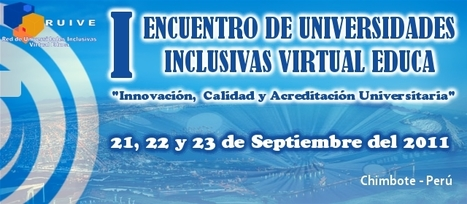 I ENCUENTRO DE UNIVERSIDADES INCLUSIVAS VIRTUAL EDUCA | Maestr@s y redes de aprendizajes | Scoop.it