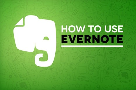 How to use Evernote | Evernote | Scoop.it