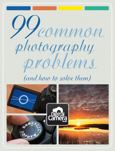 99 Common Photography Problems (and how to solve them) | Digital Camera World | Photography Tips | Scoop.it