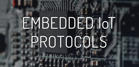 Embedded Protocols: Bringing IoT Insight to Businesses | Internet of things (IoT) | Scoop.it