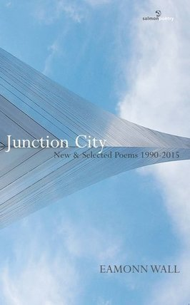 Junction City New & Selected Poems Eamonn Wall - RTE.ie | The Irish Literary Times | Scoop.it