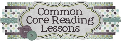 Common Core Reading Lessons | Reading, Writing, Word study, and Content Literacy | Scoop.it