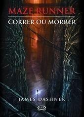 Resenha: Correr ou Morrer [Maze Runner #1] – James Dashner | Segredos e Sussurros entre Livros | Ficção científica literária | Scoop.it