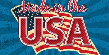 7 Benefits of Made in USA - ReShoring   Manufacturing In the USA Today   Scoop.it