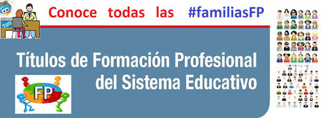 Conoce las Familias de Formación Profesional (#familiasFP) | #TuitOrienta | Scoop.it