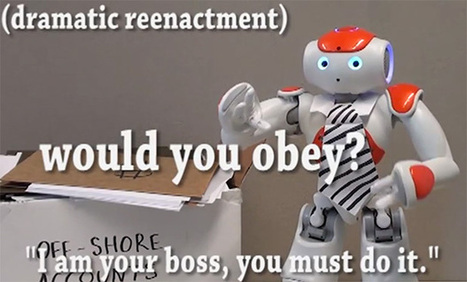 Study Suggests That You Will Obey Your Future Robot Boss - IEEE Spectrum | Artificial Intelligence | Scoop.it