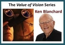 The Value of Vision Series - Ken Blanchard - Jesse Lyn Stoner ~ Seapoint Center   Business change   Scoop.it